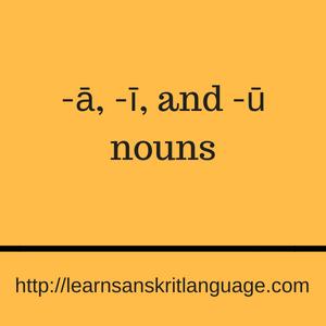 -ā, -ī, and -ū nouns