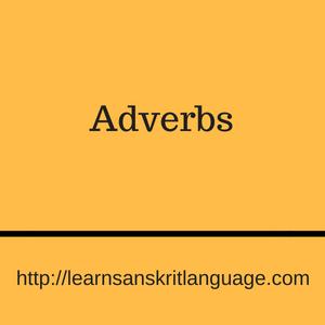Adverbs - Learn Sanskrit Language