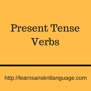 Present Tense Verbs - Learn Sanskrit Language