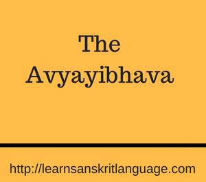 The Avyayibhava