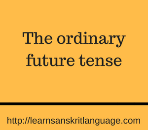 The ordinary future tense