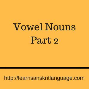 Vowel Nouns Part 2